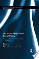 The Politics Of Ephemeral Digital Media Book
