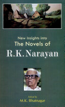 New Insights Into the Novels of R.K. Narayan