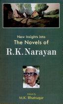 New Insights Into the Novels of R K  Narayan