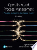 """Operations and Process Management: Principles and Practice for Strategic Impact"" by Nigel Slack, Alistair Brandon-Jones"