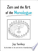 Zen and the Art of the Monologue Book