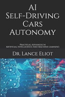 AI Self Driving Cars Autonomy  Practical Advances In Artificial Intelligence And Machine Learning