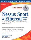 Nessus, Snort, and Ethereal Power Tools: Customizing Open ...