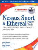 Nessus  Snort  and Ethereal Power Tools Book