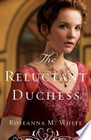 The Reluctant Duchess  Ladies of the Manor Book  2
