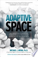 Adaptive Space  How GM and Other Companies are Positively Disrupting Themselves and Transforming into Agile Organizations