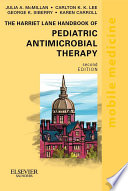 The Harriet Lane Handbook of Pediatric Antimicrobial Therapy E Book