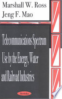 Telecommunications Spectrum Use By The Energy Water And Railroad Industries