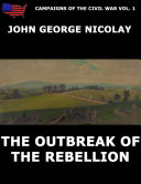 Campaigns Of The Civil War Vol  1   The Outbreak Of Rebellion