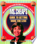 Ms. Cheap's Guide to Getting More for Less