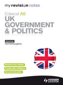 My Revision Notes: Edexcel AS UK Government & Politics