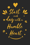 Start Each Day With A Humble Heart
