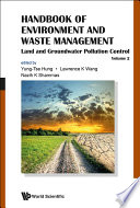 Handbook Of Environment And Waste Management   Volume 2  Land And Groundwater Pollution Control Book