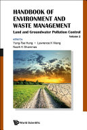 Handbook Of Environment And Waste Management   Volume 2  Land And Groundwater Pollution Control