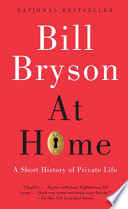 """""""At Home: A Short History of Private Life"""" by Bill Bryson"""