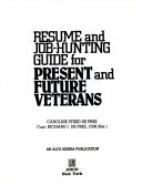 Resume and Job Hunting Guide for Present and Future Veterans