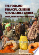 The Food and Financial Crises in Sub Saharan Africa Origins  Impacts and Policy Implications