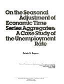 On the seasonal adjustment of economic time series aggregates