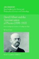 David Hilbert and the Axiomatization of Physics  1898   1918