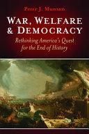 War, Welfare & Democracy