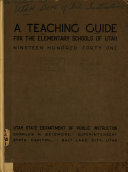 A Teaching Guide for the Elementary Schools of Utah     Book PDF