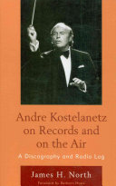Andre Kostelanetz on Records and on the Air: A Discography ...
