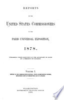 Reports of the United States Commissioners to the Paris Universal Exposition  1878  Report of the commissioner general  with accompanying papers  including lists of exhibitors and of awards