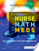 """Mulholland's The Nurse, The Math, The Meds E-Book: Drug Calculations Using Dimensional Analysis"" by Susan Turner"