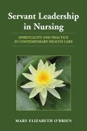 Servant Leadership in Nursing