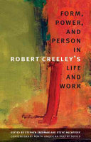 Form  Power  and Person in Robert Creeley   s Life and Work