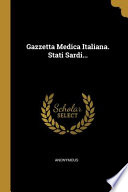 Gazzetta Medica Italiana. Stati Sardi...