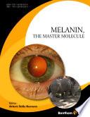 Melanin, the Master Molecule