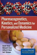 Pharmacogenetics  Kinetics  and Dynamics for Personalized Medicine