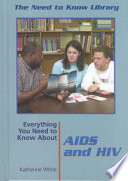 Everything You Need to Know about AIDS and HIV
