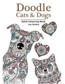 Doodle Cats and Dogs: Adult Colouring Book