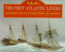 The First Atlantic Liners