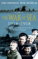 Imperial War Museum Book of the War at Sea 1914 18 Book