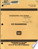 Engineering and design : ice engineering