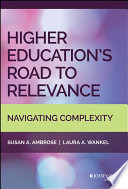 Higher Education s Road to Relevance