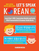 Pdf Let's Speak Korean (with Audio): Learn Over 1,400+ Expressions Quickly and Easily with Pronunciation & Grammar Guide Marks - Just Listen, Repeat, and