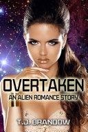 Overtaken (An Alien Romance Story) Book