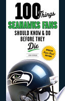 100 Things Seahawks Fans Should Know   Do Before They Die
