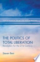 The Politics of Total Liberation