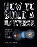 How to Build a Universe: From the Big Bang to the End of the Universe ebook