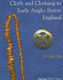 Cloth and Clothing in Early Anglo Saxon England  AD 450 700