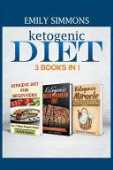 Ketogenic Diet 3 BOOKS IN 1