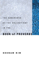 The Coherence of the Collections in the Book of Proverbs