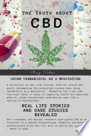 The Truth About CBD   Using Cannabidiol As A Medication   Real Life Stories and Case Studies Revealed