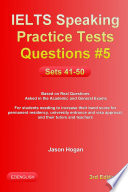 IELTS Speaking Practice Tests Questions #5. Sets 41-50. Based on Real Questions asked in the Academic and General Exams
