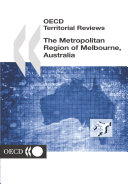 OECD Territorial Reviews  The Metropolitan Region of Melbourne  Australia 2003